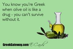 You know you're Greek when olive oil is like a drug -- you can't survive without it. Greek Memes, Greek Quotes, Greek Sayings, Sassy Sayings, Greek Girl, Go Greek, Greek Olives, Serious Quotes, Greek Culture