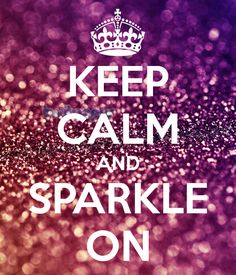 Playing with the Universe: Sharon's Take March 2014 - Keep Calm and Sparkle On