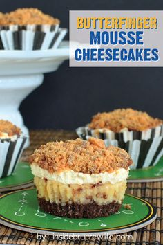 ... cheesecake, peanut butter mousse, and chopped BUTTERFINGER® candy