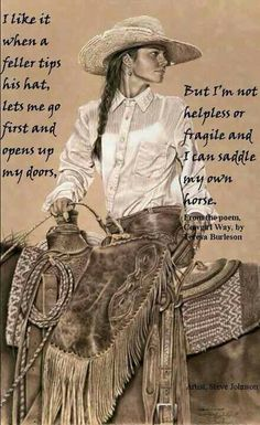 The Cowgirl Way ((Even if you're not a cowgirl, women should be empowered enough to think like this))