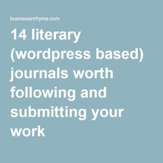 14 literary (wordpress based) journals worth following and submitting your work  