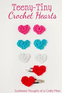 How to make tiny crochet hearts, with a free pattern