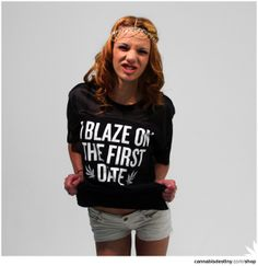 I Blaze On The First Date - Athletic Tee