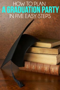 How to plan a graduation party and easy graduation party ideas