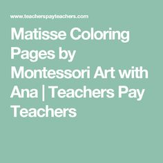 Matisse Coloring Pages by Montessori Art with Ana | Teachers Pay Teachers