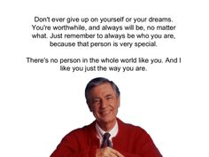 Discover and share Mr Rogers Quotes About Play. Explore our collection of motivational and famous quotes by authors you know and love. Great Quotes, Quotes To Live By, Me Quotes, Motivational Quotes, Inspirational Quotes, Superb Quotes, Positive Quotes, Mr Rodgers, Cool Words