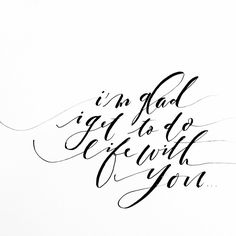 I'm glad I get to do life with you | Quote
