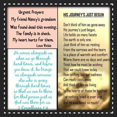 My Dear Prayer Warriors, please pray for my precious friend Nancy and family as they struggle to understand what happened to their Grandson. This has been a tragic 10 months with her husbands death from cancer, her diagnosis of cancer, sister in laws passing 3 weeks ago from massive heart attack and now this. Satan is attacking my friends! PLEASE Pray! God Bless, ¥!ck!£