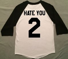 Hate You 2 Shirt  Available in : Unisex Tee, Women's Tee, Raglan baseball Tee , Crew Neck Sweater and Hoodie.  #hateyou2 #hateyou2shirt #hateyoushirt #hateyou2tshirt #ihateyou #ihateyoutwo #ihateyoutoo #love #fashion #girls  #haters #hatersshirt #haterstshirt  Available at : http://www.fittedera.com/products/hate-you-2-shirt