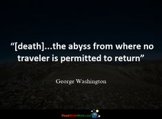 100 Quotes about Death Death Quotes, George Washington