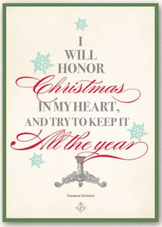 "Jane's Papers - ""I will honor Christmas in my heart, and try to keep it all the year."""