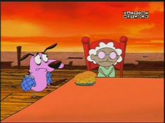 "Courage the Cowardly Dog ""Hi my name is Muriel, I'm only thhree and a half years old. Who are you?"" LOL"