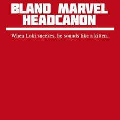 <Headcanons> Thor knows, of course, and Jane eventually finds out, but he manages to hide it from everyone else...Except Clint, who heard him when he was under Loki's mind control.