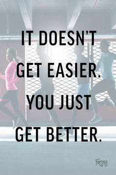 Daily Fitness Motivation: The process doesn't get easier, you just get better and stronger.