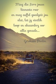 Griekwa Psalm Happy Thoughts, Positive Thoughts, Goeie More, Guns, My Land, Afrikaans, God Is Good, Birthday Wishes, Inspire Me