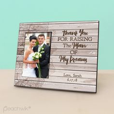 Thank You For Raising The Man Of My Dreams - Personalized Rustic Wood Picture Frame - Photo Frame Wedding Gift -Mother of Groom Gift -PF1321
