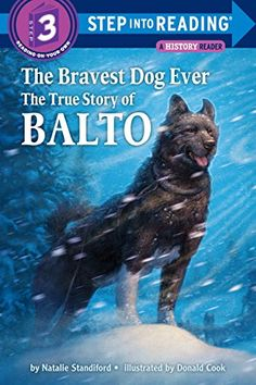 The Bravest Dog Ever: The True Story of Balto (Step into Reading) - Kindle edition by Natalie Standiford, Donald Cook. Children Kindle eBooks @ Amazon.com.