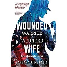 "#Book Review of #WoundedWarriorWoundedWife from #ReadersFavorite - https://readersfavorite.com/book-review/wounded-warrior-wounded-wife  Reviewed by Gracie Bradford for Readers' Favorite  Wounded Warrior, Wounded Wife: Not Just Surviving But Thriving is written by Barbara K. McNally. Meet twenty brave women. ""Strong, patient, giving women are the unsung heroes, standing on the sidelines after the medals have been awarded, the parades have ended, and our s..."