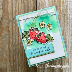 Seeing Ink Spots: Sweet Strawberries for Hand Stamped Sentiments #356 True Friends, Stamping Up, Greeting Cards Handmade, Stampin Up Cards, Strawberries, Hand Stamped, Paper Crafts, Scrapbook, Ink