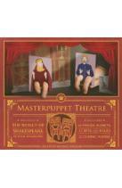 Masterpuppet Theatre: The World of Shakespeare