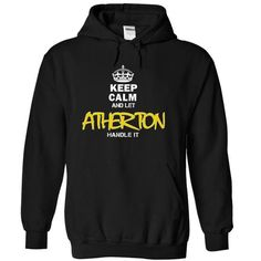 Keep Calm and Let ATHERTON Handle It - #tshirt display #tshirt customizada. GET YOURS => https://www.sunfrog.com/Names/Keep-Calm-and-Let-ATHERTON-Handle-It-abttjjkciz-Black-20786986-Hoodie.html?68278