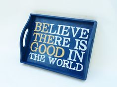 Believe There is Good handpainted wood tray by BelleMaisonMarket on Etsy