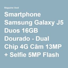 "Smartphone Samsung Galaxy J5 Duos 16GB Dourado - Dual Chip 4G Câm 13MP + Selfie 5MP Flash Tela 5""HD - Magazine Antoniolima1982"