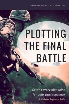 Plotting the final battle-www.themanuscriptshredder.com #NaNoWriMo #plotting #writing #writetip