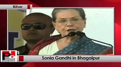 Bihar: Sonia Gandhi addresses Congress poll rally at Bhagalpur, takes on...