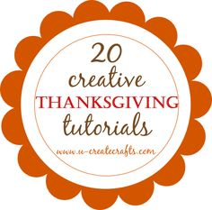 20 Creative Thanksgiving Tutorials you won't want to miss!