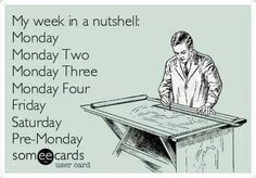 Because sometimes that is exactly how the week goes...