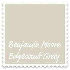 "Benjamin Moore Edgecomb Gray - ""tan-y warm greige""  ""almost creamy ... in natural light"""
