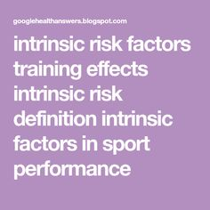 intrinsic risk factors training effects intrinsic risk definition intrinsic factors in sport performance Physical Activity Level, Physical Education, Physical Activities, Health Promotion Programs, Ligament Injury, Social Capital, Sports Organization, Health Trends, School Sports