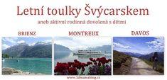 ŠVÝCARSKOsdětmi – 3dmamablog.cz Mountains, Nature, Travel, Naturaleza, Viajes, Trips, Nature Illustration, Outdoors, Traveling