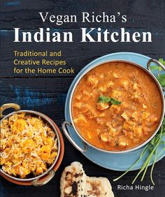 Vegan Richa's Indian Kitchen: Traditional and Creative Recipes for the Home Cook by Richa Hingle #veganricha #veganrichasindiankitchen @veganricha