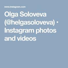 Olga Soloveva (@helgasoloveva) • Instagram photos and videos