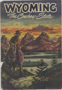 Wyoming The Cowboy State, Summer 2016 Wyoming State, Wyoming Cowboys, Cody Wyoming, Voyage Usa, Savage, Le Far West, To Go, Vintage Travel Posters, Western Art