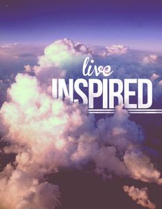 Live gorgeously. Live in the clouds. Live inspired. #NoQuitMonday