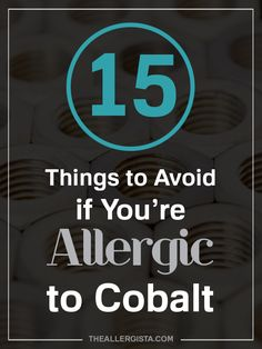 15 Things to Avoid if You're Allergic to Cobalt — The Allergista
