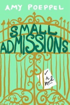 """Small Admissions, Amy Poeppel. When ambitious grad student Kate Pearson's handsome French """"almost fiance"""" ditches her, she definitely does not roll with the punches, despite the best efforts of family and friends. It seems that nothing will get Kate out of pajamas and back into the world. #MedinaLibrary #AmyPoeppel #NewBooks2016"""