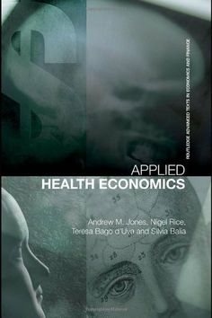 Applied Health Economics (Routledge Advanced Texts in Economics and Finance) by Andrew M. Jones. $75.97. Publisher: Routledge; New edition edition (April 22, 2007). Edition - New edition. Publication: April 22, 2007