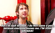 """I do NOT have a pass. I""""M JOSH GROBAN"""
