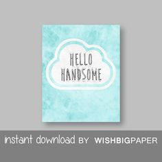 SALE!! Hello Handsome Nursery Wall Art Decor Print - Instant Download Digital Art.Inspirational Quote. Printable Quote Art Print.Modern.
