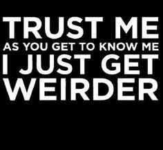 2ea80f32c #Weirdo True Quotes, Funny Quotes, Tomboy Quotes, Stay Weird, Im Crazy