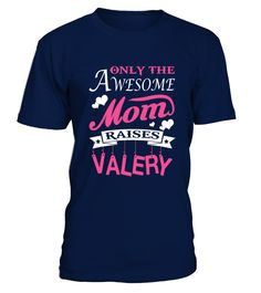 Awesome Mom raises Valery