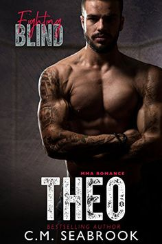 Fighting Blind: Theo (MMA Romance Book 1) by C.M. Seabrook https://www.amazon.com/dp/B01H0UI0QS/ref=cm_sw_r_pi_dp_x_F730zb3X9XBQ6