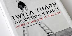 """The Creative Habit"", by Twyla Tharp: my favorite quotes - LaRevista.roLaRevista.ro"