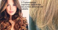 3 tratamientos capilares para evitar la orzuela o puntas abiertas del cabello