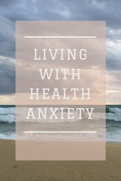 Living with Health Anxiety  #healthanxiety #anxiety #mentalhealth #health #well-being #blogger #blogging #lifestyleblogger #britishblogger #lifestyle