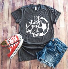 Excited to share this item from my shop: I'll Always Be Your Biggest Fan Shirt - Soccer Shirt ~ Soccer Mom Tee ~ Soccer shirts ~ Soccer Mom Shirts ~ Grunge Soccer Mom Shirt, Soccer Moms, Sports Mom Shirts, Football Mom Shirts, Soccer Shirts, T Shirts For Women, Football Moms, Football Season, Football Team Snacks
